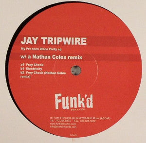 "Jay Tripwire ‎– My Pre-teen Disco Party EP - Mint- 12"" Single USA 2005 - Chicago House/Tech House"