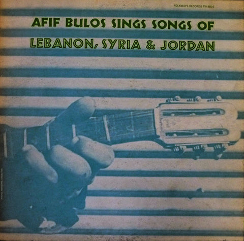 Afif Bulos – Afif Bulos Sings Songs Of Lebanon, Syria & Jordan - Mint- 1966 Mono (Original Press With Insert Sheet) USA - Folk