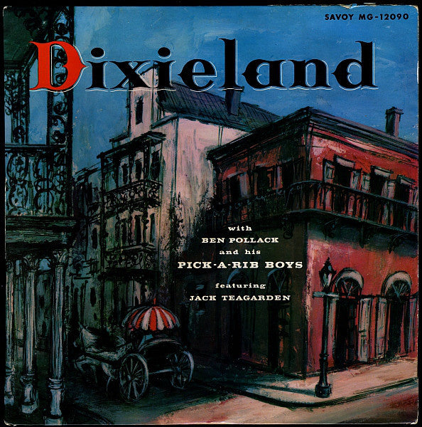 Ben Pollack And His Pick-A-Rib Boys ‎– Dixieland Mint- - 1956 Savoy Mono USA - Jazz - B2-055