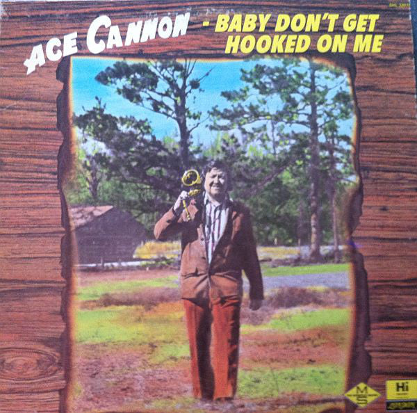 Ace Cannon ‎– Baby Don't Get Hooked On Me VG+ - 1973 Hi Stereo USA - Rock