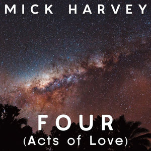 Mick Harvey - Four (Acts of Love) - New Vinyl Record 2013 Mute Records LP + CD Copy - Pop / Experimental Rock