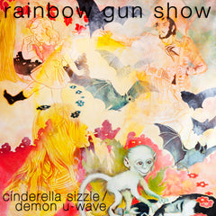 "Rainbow Gun Show - Cinderella Sizzle / Demon U-Wave - New 7"" Vinyl - Hozac Records - Chicago IL"