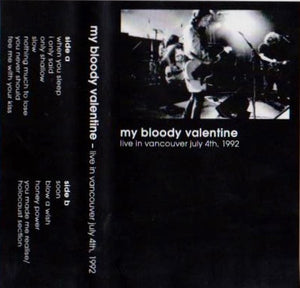 My Bloody Valentine - Live In Vancouver July 4th, 1992 - New Cassette 2015 Limited Edition