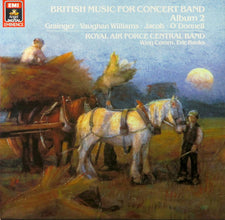 Eric Banks, Central Band of the Royal Air Force ‎– British Music For Concert Band - Album 2 - New Vinyl 1986 (Original Press) German Import Stereo - Classical