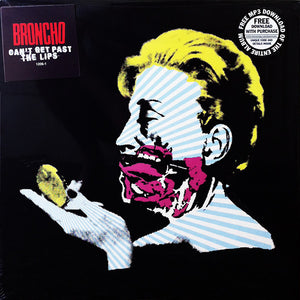 BRONCHO - Can't Get Past the Lips - New Vinyl Record 2013 Fairfax Records w/ Download Code - Indie / Garage / Post-Punk