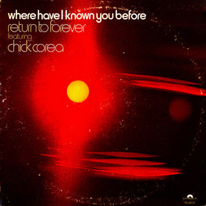 Return To Forever Featuring Chick Corea ‎– Where Have I Known You Before - VG+ Lp Record 1974 USA Vinyl - Jazz Fusion
