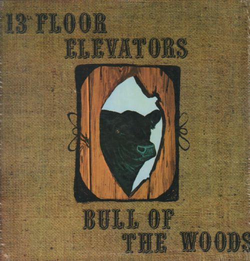 13th Floor Elevators ‎– Bull Of The Woods (1969) - New Vinyl 2 Lp Set 2011 Press (UK Import) - Psychedelic Rock - Shuga Records Chicago