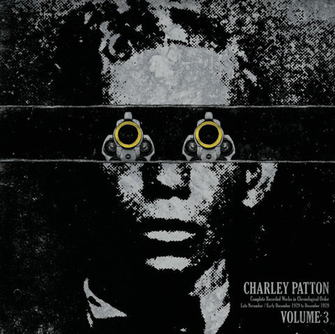 Charley Patton - Complete Recorded Works in Chronological Order (Vol. 3) - New Vinyl 2013 Third Man Records 'Document Reissues' Compilation Pressing - Delta Blues