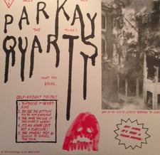 Parkay Quarts (Parquet Courts) - Tally All The Things That You Broke - New Vinyl 2013 What's Your Rupture? 45 RPM EP