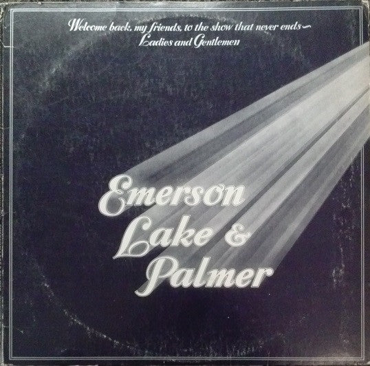 Emerson, Lake & Palmer ‎– Welcome Back My Friends To The Show That Never Ends - Ladies And Gentlemen - VG+ 3 Lp Record 1974 Stereo USA Original Vinyl - Prog Rock / Classic Rock