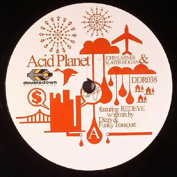"John Larner & Slater Hogan ‎– Acid Planet - Mint 12"" Single 2005 USA - Acid House / House"