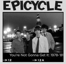 Epicycle - You're Not Gonna Get It: 1978-'81 - New Vinyl 2013 Hozac Records Archival (reissue) #2 - Mod/Pop Rock