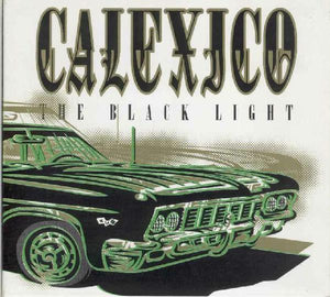 Calexico - THE BLACK LIGHT (1998) - New Vinyl Record 2008 USA Press - With MP3 Download - Rock