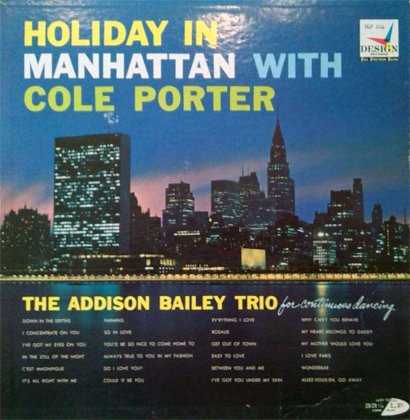 The Addison Bailey Trio ‎– Holiday In Manhattan With Cole Porter VG+ - 1959 Design Mono USA - Jazz