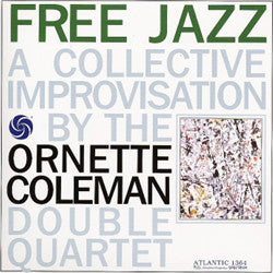 The Ornette Coleman Double Quartet - Free Jazz (1961) - New Vinyl Record 2013 Press German Import 2 Lp Set 180 Gram Limited Edition - Jazz
