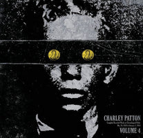 Charley Patton - Complete Recorded Works in Chronological Order (Vol. 4) - New Vinyl Record 2013 Third Man Records 'Document Reissues' Compilation Pressing - Delta Blues