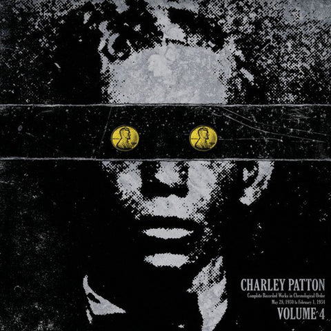 Charley Patton ‎– Complete Recorded Works In Chronological Order Volume 4 - New Lp Record 2013 Third Man USA 180 gram Vinyl - Delta Blues