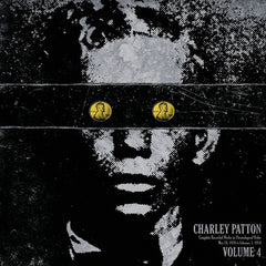 Charley Patton - Complete Recorded Works Vol. 4 - New Vinyl Third Man USA - Delta Blues