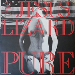 The Jesus Lizard - Pure - New Vinyl 2009 Touch and Go Reissue mastered by Steve Albini & Bob Weston w/ download & color insert - Post-Punk / Industrial / Noise