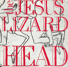 The Jesus Lizard - Head - New Vinyl 2009 Touch and Go reissue remastered by S. Albini & B. Weston w/ liner notes, art & download -