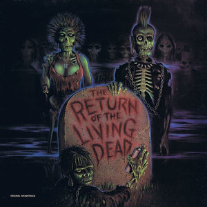 OST - The Return of the Living Dead - New Vinyl Record - 2016 Real Gone Music Limited Edition Translucent Green Vinyl - Soundtrack