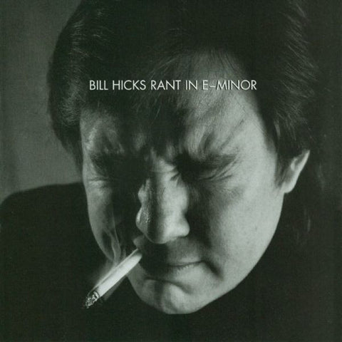 Bill Hicks - Rant in E-Minor Variations - New Vinyl Record 2016 Comedy Dynamics Gatefold 2-LP + Download - Comedy / Philosphy / #LEGENDS