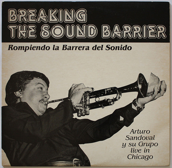 Arturo Sandoval Y Su Grupo – Breaking The Sound Barrier (Rompiendo La Barrera Del Sonido) - Mint- 1983 USA (Chicago Jazz) - Latin/Cubano - B20-024