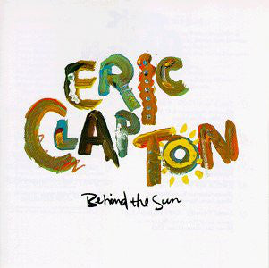 Eric Clapton - Behind The Sun (1985) - New 2 Lp Record 2010 USA Vinyl - Classic Rock / Blues
