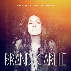 Brandi Carlile - The Firewatcher's Daughter - New Vinyl 2015 Gatefold 2-LP w/ Download - Folk / Pop