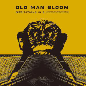 Old Man Gloom - Meditations in B - New Vinyl Record 2015 Hydra Head Reissue on Black Vinyl, 45 RPM - Post-Metal / Doom / Sludge
