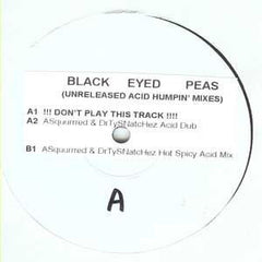 "Black Eyed Peas – Unreleased Acid Humpin' Mixes - Mint- 12"" Single USA 2006 (Angel Alanis, Dirty Sanchez, Christian Santiago Remixes)  - Acid House/Chicago House"