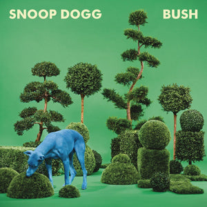 Snoop Dogg - Bush - New Vinyl Record 2015 on Blue Vinyl!
