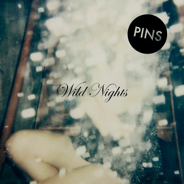 Pins - Wild Nights - New Vinyl Record 2015 Bella Union Limited Edition Clear Vinyl LP + CD Copy - Psych / Fuzzpop