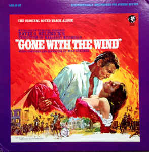 Max Steiner ‎– Gone With The Wind (Original Soundtrack Album) - VG+ 1967 Stereo USA Original Press - Soundtrack