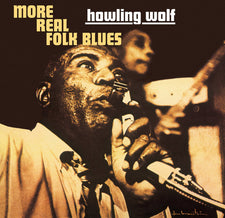 Howling Wolf - More Real Folk Blues (1967) - New Vinyl 180 Gram 2015 Europe Import - Electric Blues - Chicago Blues