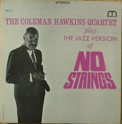 The Coleman Hawkins Quartet ‎– The Coleman Hawkins Quartet Play The Jazz Version Of No Strings - VG+ Lp Record 1962 Moodsville USA Stereo Vinyl - Jazz
