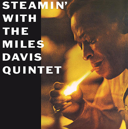 The Miles Davis Quintet ‎– Steamin' With The Miles Davis Quintet (1961) - New Vinyl Record - 180 Gram DOL 2015 Import - Jazz