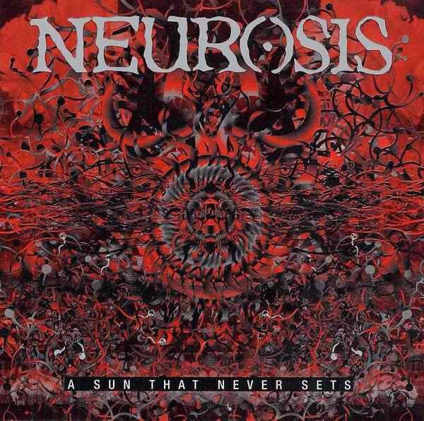 Neurosis - A Sun That Never Sets - New Vinyl 2016 Relapse Records Deluxe Gatefold 2-LP Reissue - Post-Metal / Sludge