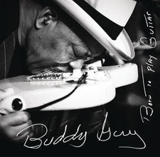 Buddy Guy - Born to Play Guitar - New Vinyl 2015 Gatefold 2-LP Pressing - Blues / Rock