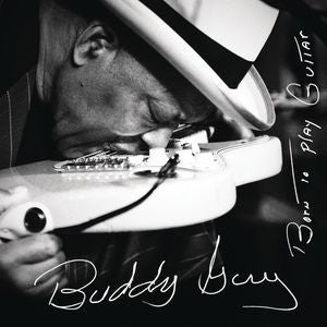 Buddy Guy - Born to Play Guitar - New 2 Lp Record 2015 USA 180 gram Vinyl - Chicago Blues / Electric Blues