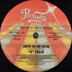 """D"" Train ‎– You're The One For Me VG+ - 12"" Single 1982 Prelude USA PRL D 621 - Funk/Soul"