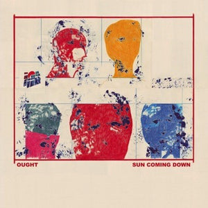 Ought - Sun Coming Down - New Lp Record 2015 Constellation Canada 180 gram Vinyl  - Alternative Rock