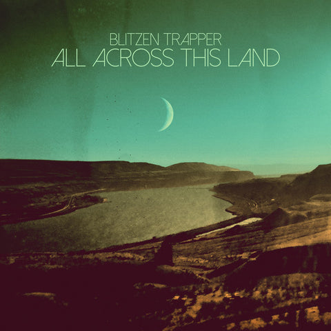 Blitzen Trapper - All Across This Land - New Vinyl Record 2015 180gram Vinyl w/ Download - Folk Rock / Alt-Country