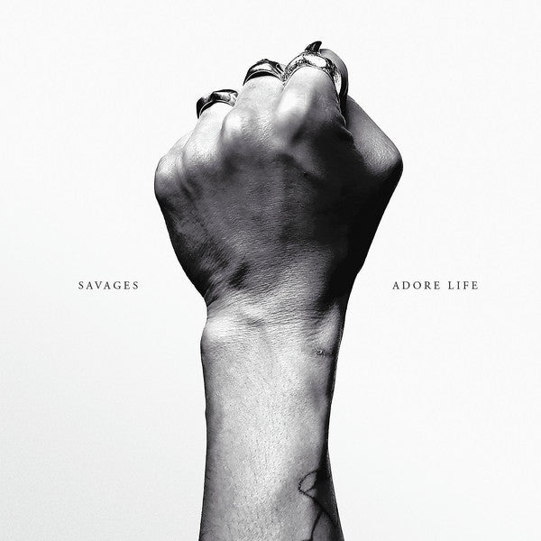 Savages - Adore Life - New Vinyl 2016 Matador Gatefold LP w/ Download - Post-Punk