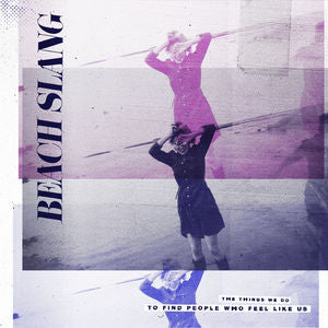 Beach Slang - The Things We Do To Find People Who Feel Like Us - New Lp Record 2015 USA 180 gram Purple Vinyl & Download - Indie Rock  / Punk