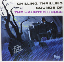 Chilling, Thrilling Sounds Of The Haunted House - New Vinyl Record 20115 Limited Edition