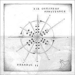 Six Organs of Admittance - Hexadic II - New Vinyl Record 2015 low-key acoustic album from the prolific Ben Chasny - Experimental Rock
