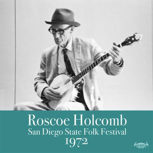 Roscoe Holcomb - San Diego State Folk Festival 1972 - New Lp Record 2015 Record Store Day Black Friday Vinyl - Folk