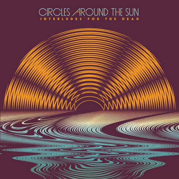Circles Around The Sun - Interludes for the Dead - New 2015 Record 2 LP Limited Edition 180 Gram Vinyl - Rock / Jazz-Rock