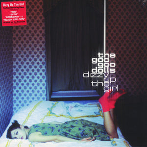 Goo Goo Dolls - Dizzy Up The Girl - New Vinyl Lp Record 2015 USA Reissue - 90's Alt-Rock